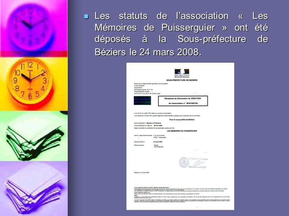 Les statuts de l'association « Les Mémoires de Puisserguier » ont été déposés à la Sous-préfecture de Béziers le 24 mars 2008.