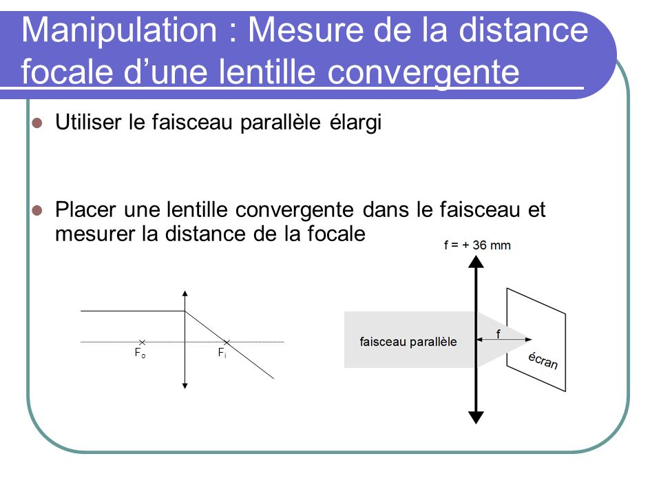 Manipulation : Mesure de la distance focale d'une lentille convergente