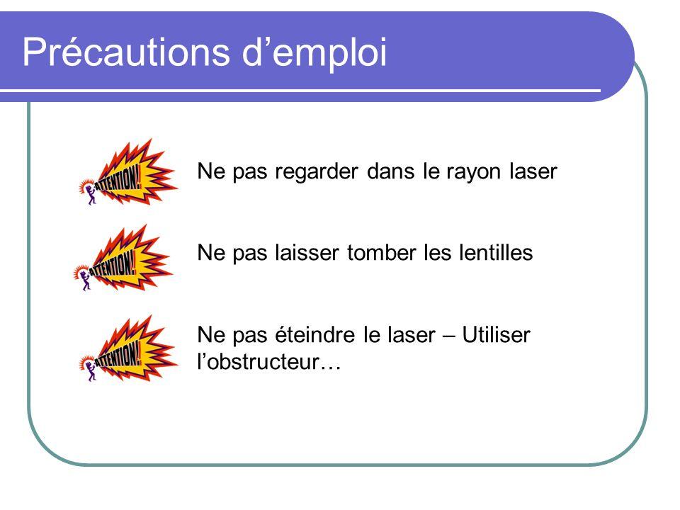 Précautions d'emploi Ne pas regarder dans le rayon laser