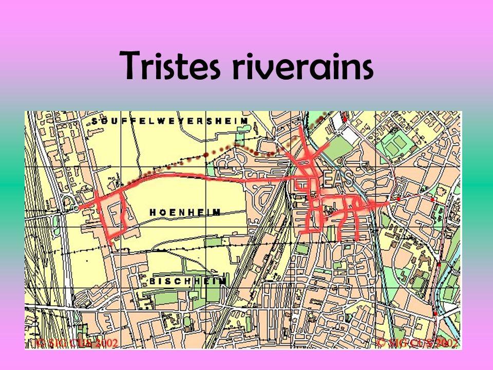Tristes riverains