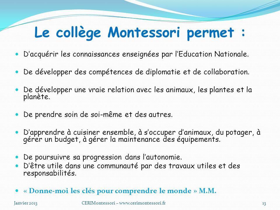 Le collège Montessori permet :
