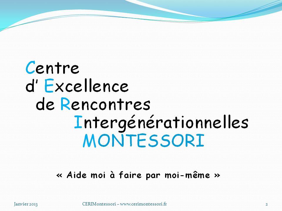 Janvier 2013 CERIMontessori – www.cerimontessori.fr