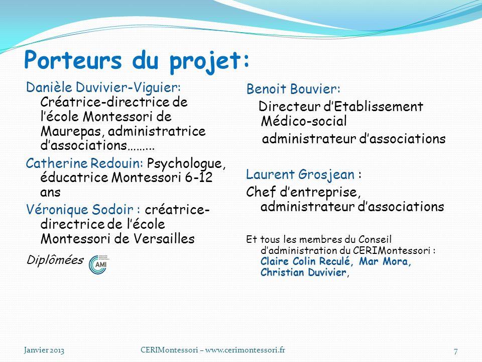 Porteurs du projet: Danièle Duvivier-Viguier: Créatrice-directrice de l'école Montessori de Maurepas, administratrice d'associations……...