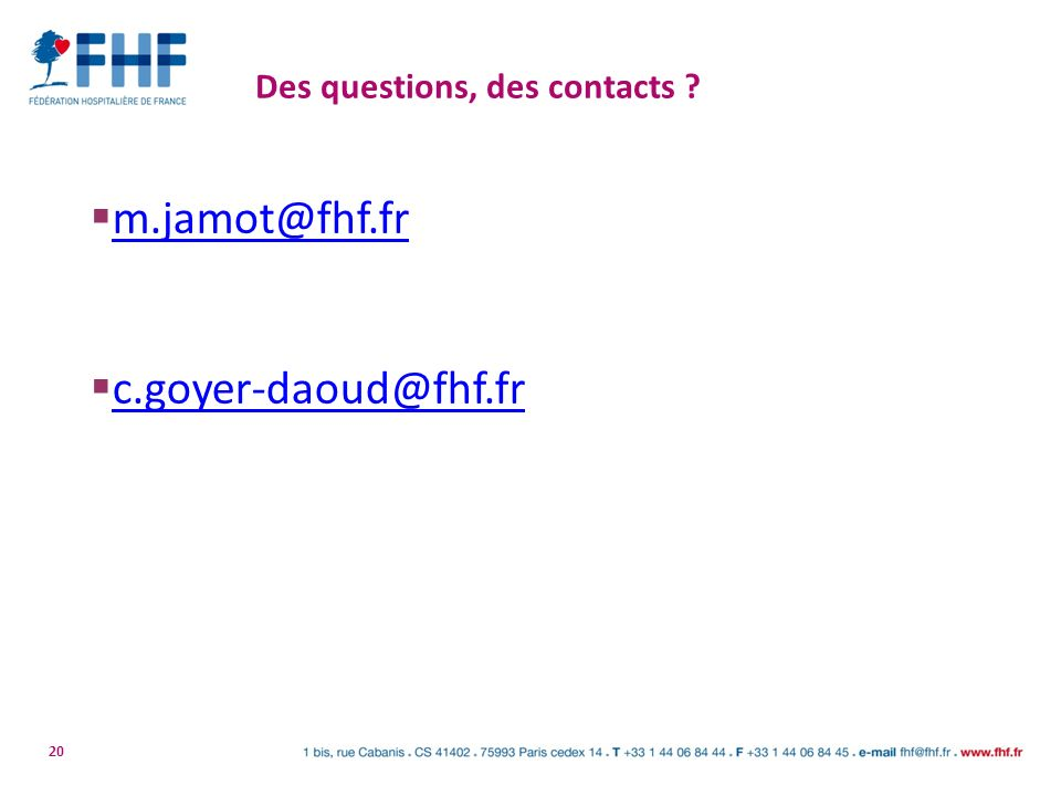 Des questions, des contacts
