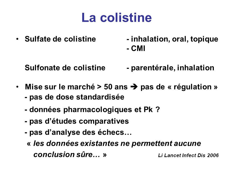 La colistine Sulfate de colistine - inhalation, oral, topique - CMI