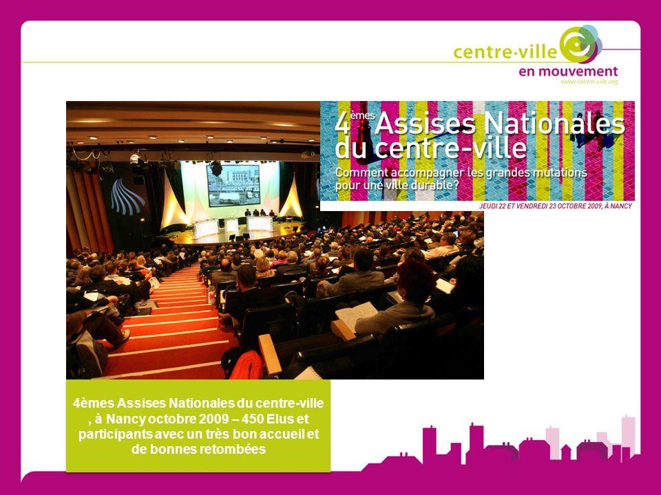 4èmes Assises Nationales du centre-ville , à Nancy octobre 2009 – 450 Elus et participants avec un très bon accueil et de bonnes retombées