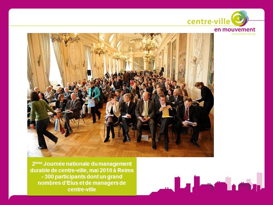 2ème Journée nationale du management durable de centre-ville, mai 2010 à Reims - 300 participants dont un grand nombres d'Elus et de managers de centre-ville