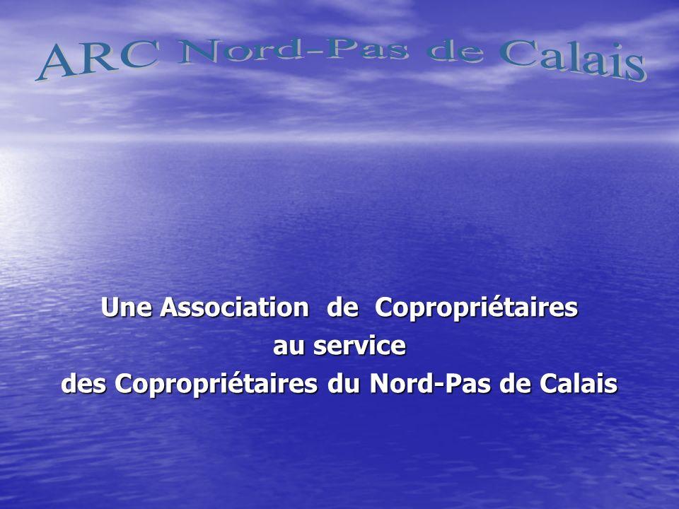 ARC Nord-Pas de Calais Une Association de Copropriétaires au service