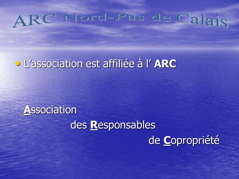 ARC Nord-Pas de Calais L'association est affiliée à l' ARC Association