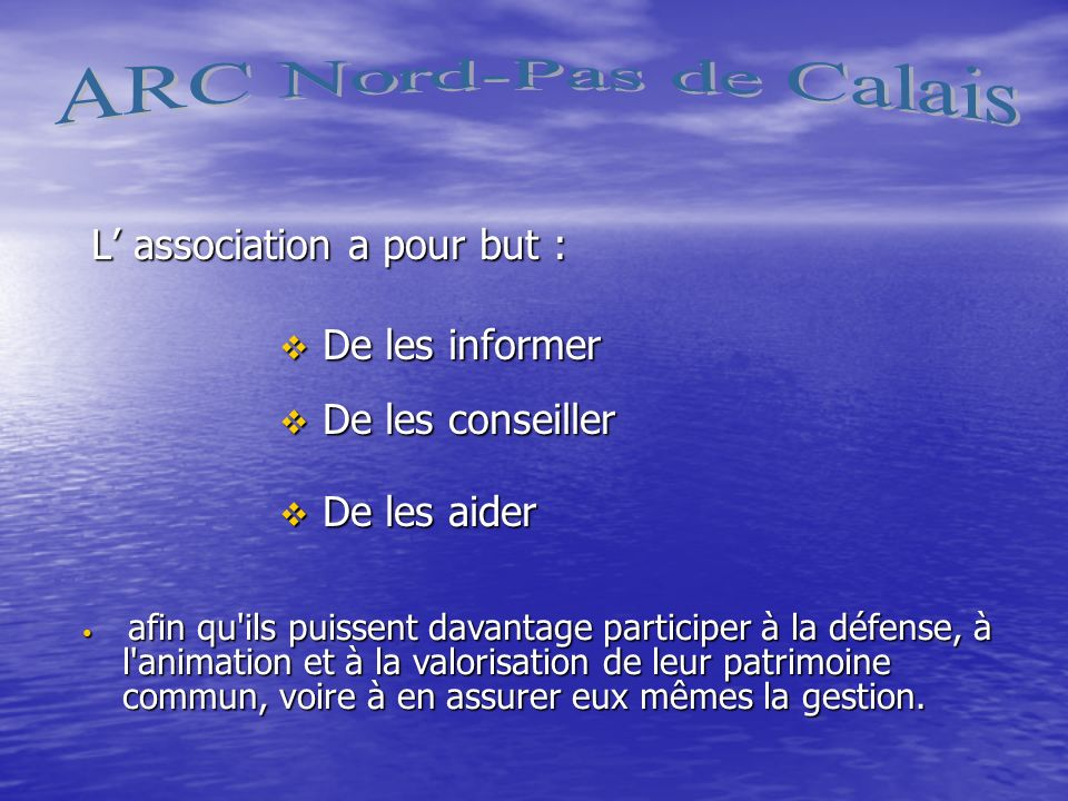 ARC Nord-Pas de Calais L' association a pour but : De les informer