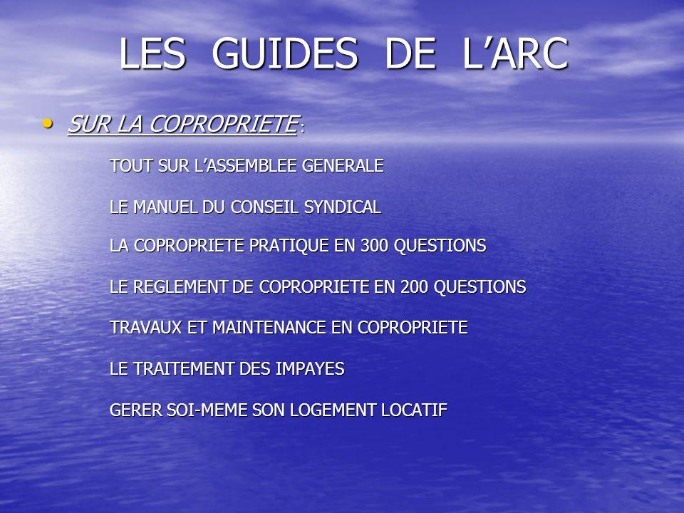 LES GUIDES DE L'ARC SUR LA COPROPRIETE : LE MANUEL DU CONSEIL SYNDICAL