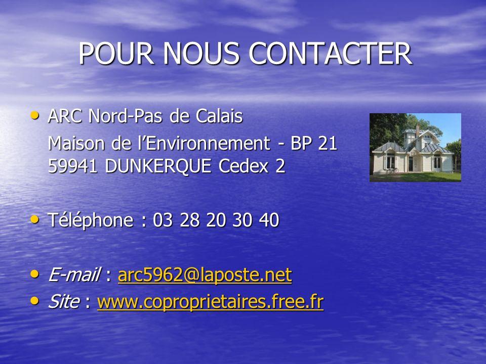 POUR NOUS CONTACTER ARC Nord-Pas de Calais