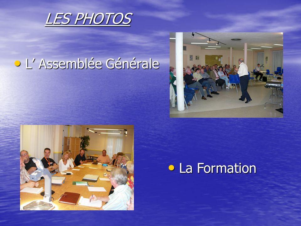LES PHOTOS L' Assemblée Générale La Formation