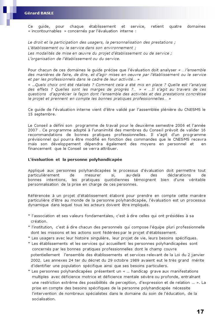 Gérard BASLE Ce guide, pour chaque établissement et service, retient quatre domaines « incontournables » concernés par l'évaluation interne :