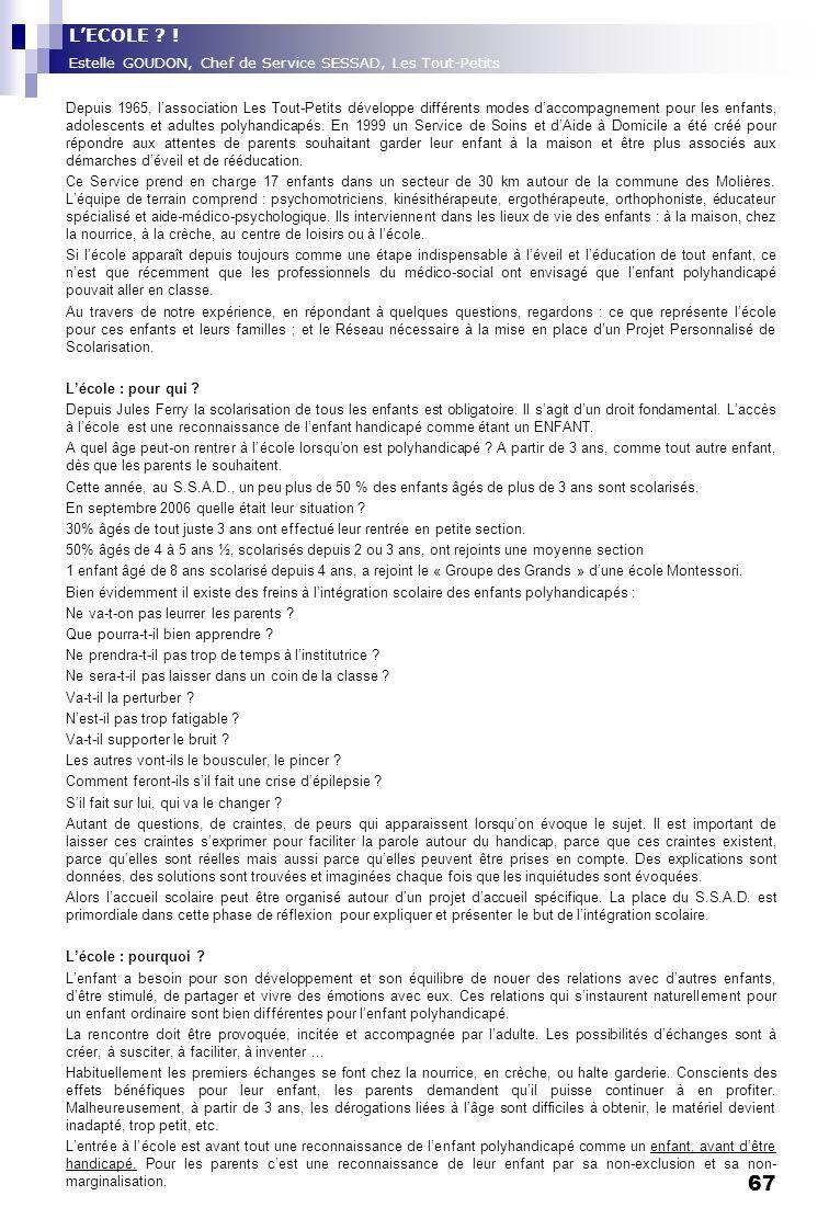L'ECOLE ! Estelle GOUDON, Chef de Service SESSAD, Les Tout-Petits