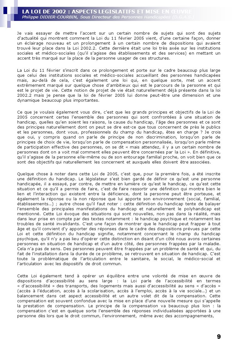 LA LOI DE 2002 : ASPECTS LEGISLATIFS ET MISE EN ŒUVRE Philippe DIDIER-COURBIN, Sous Directeur des Personnes Handicapées (D.G.A.S.)