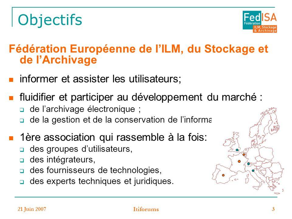 Objectifs Fédération Européenne de l'ILM, du Stockage et de l'Archivage. informer et assister les utilisateurs;