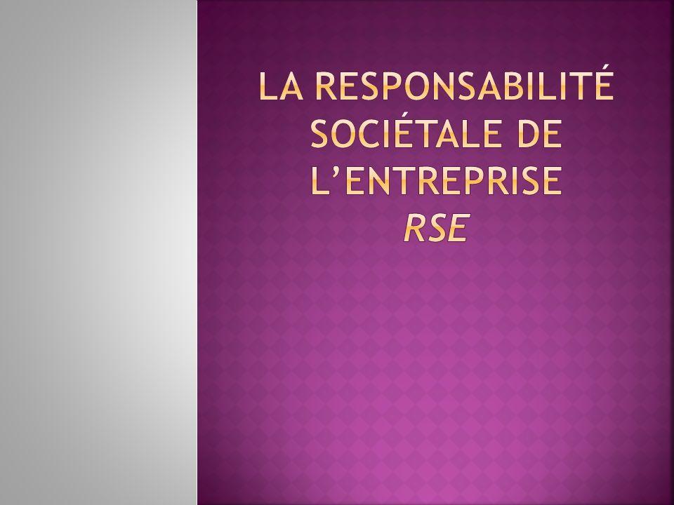 La responsabilité sociétale de l'entreprise RSE