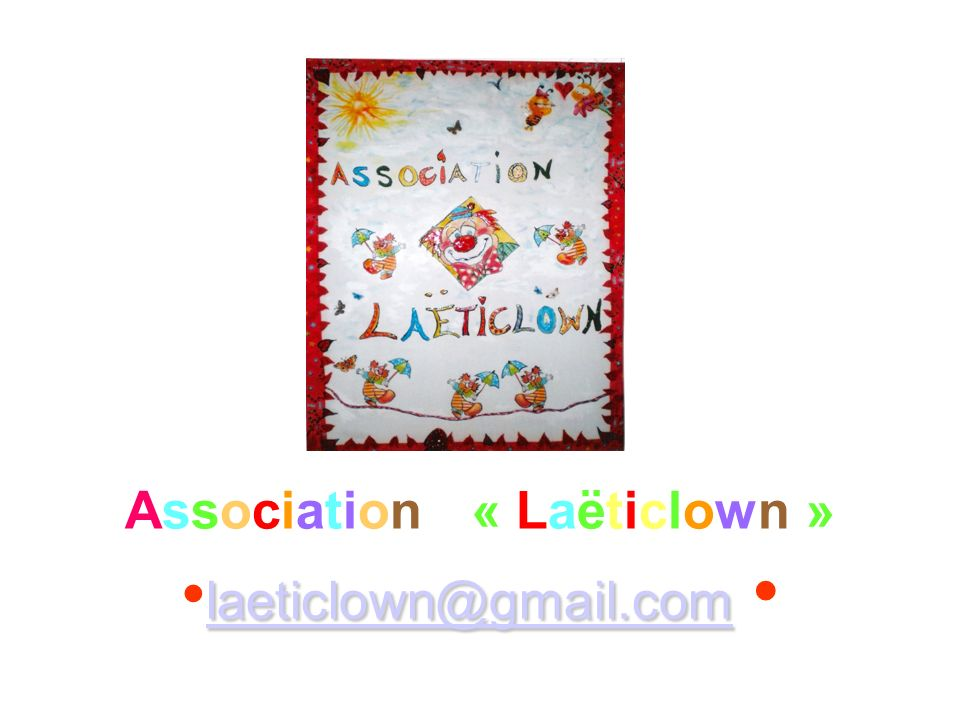 Association « Laëticlown » •laeticlown@gmail.com •