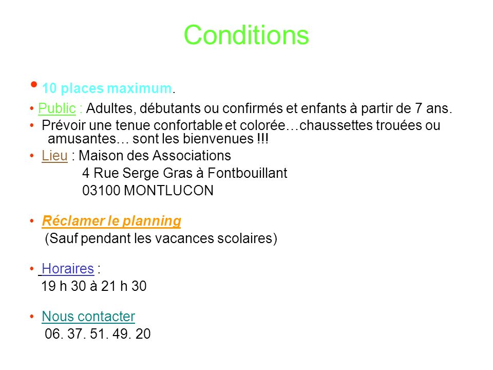 Conditions • 10 places maximum.