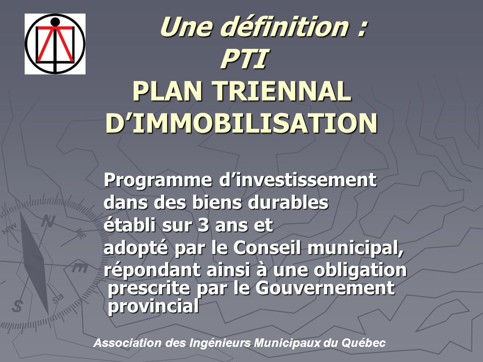 Une définition : PTI PLAN TRIENNAL D'IMMOBILISATION