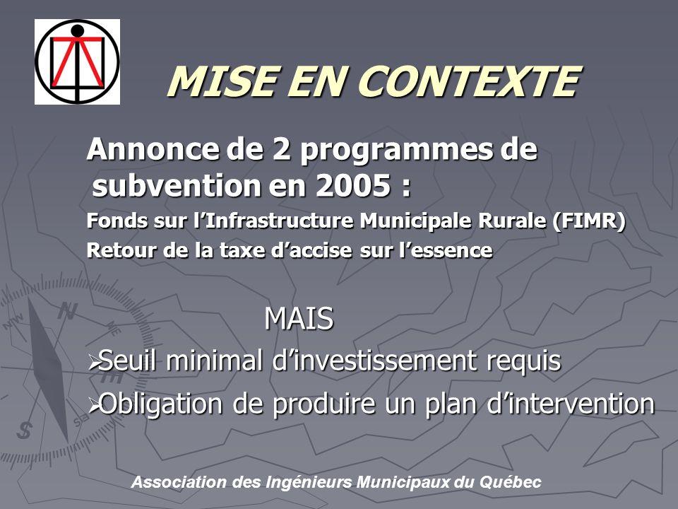 MISE EN CONTEXTE Annonce de 2 programmes de subvention en 2005 :