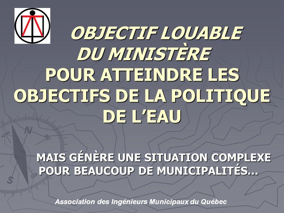 OBJECTIF LOUABLE DU MINISTÈRE POUR ATTEINDRE LES OBJECTIFS DE LA POLITIQUE DE L'EAU