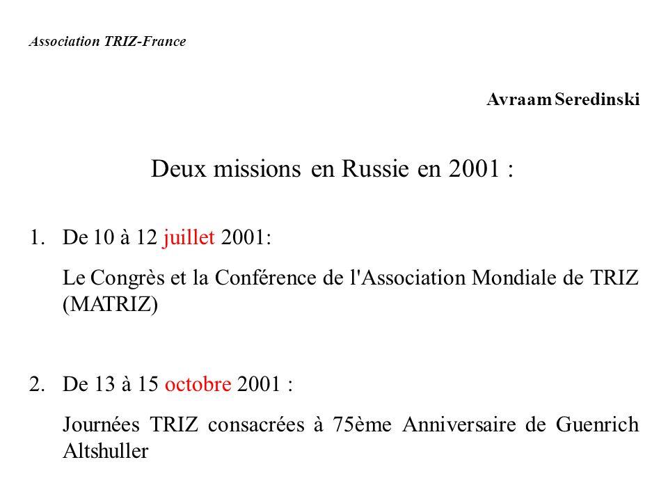 Deux missions en Russie en 2001 :
