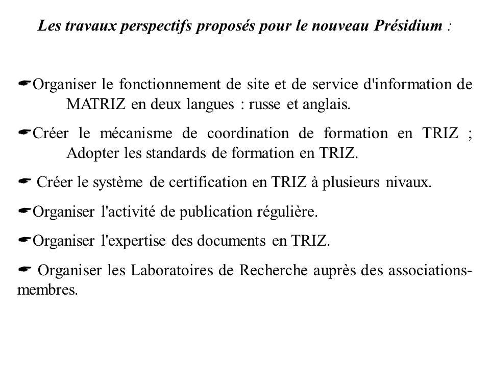 Les travaux perspectifs proposés pour le nouveau Présidium :