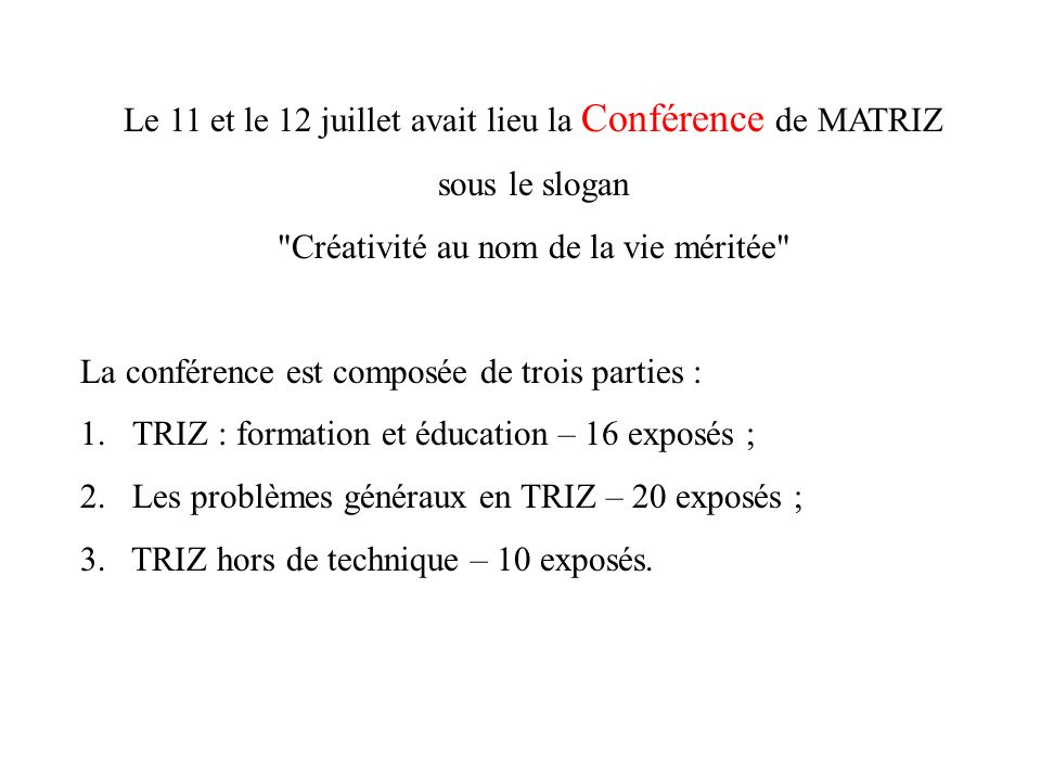 Le 11 et le 12 juillet avait lieu la Conférence de MATRIZ