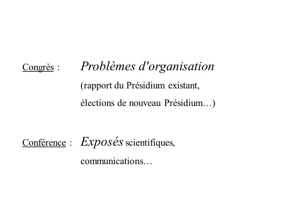 Congrès : Problèmes d organisation. (rapport du Présidium existant, élections de nouveau Présidium…)