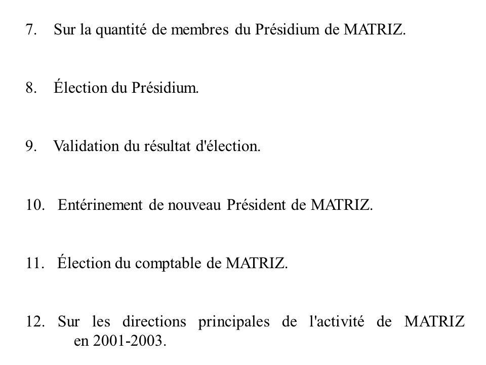 7. Sur la quantité de membres du Présidium de MATRIZ.