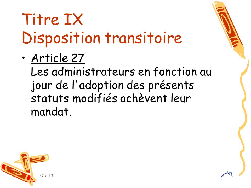 Titre IX Disposition transitoire