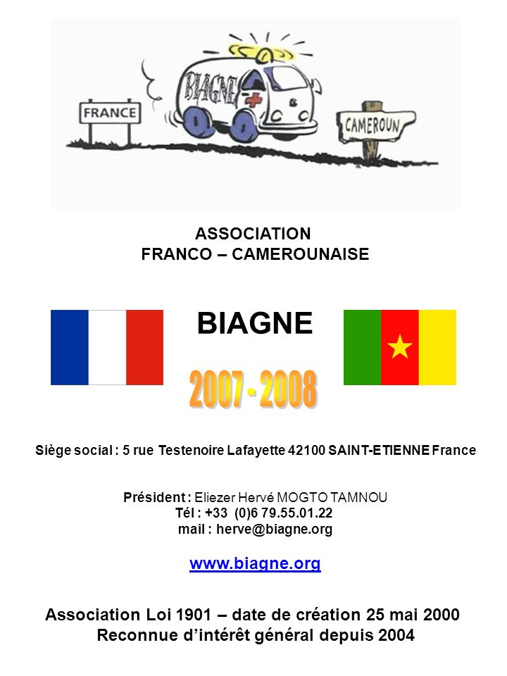 2007 - 2008 BIAGNE ASSOCIATION FRANCO – CAMEROUNAISE www.biagne.org