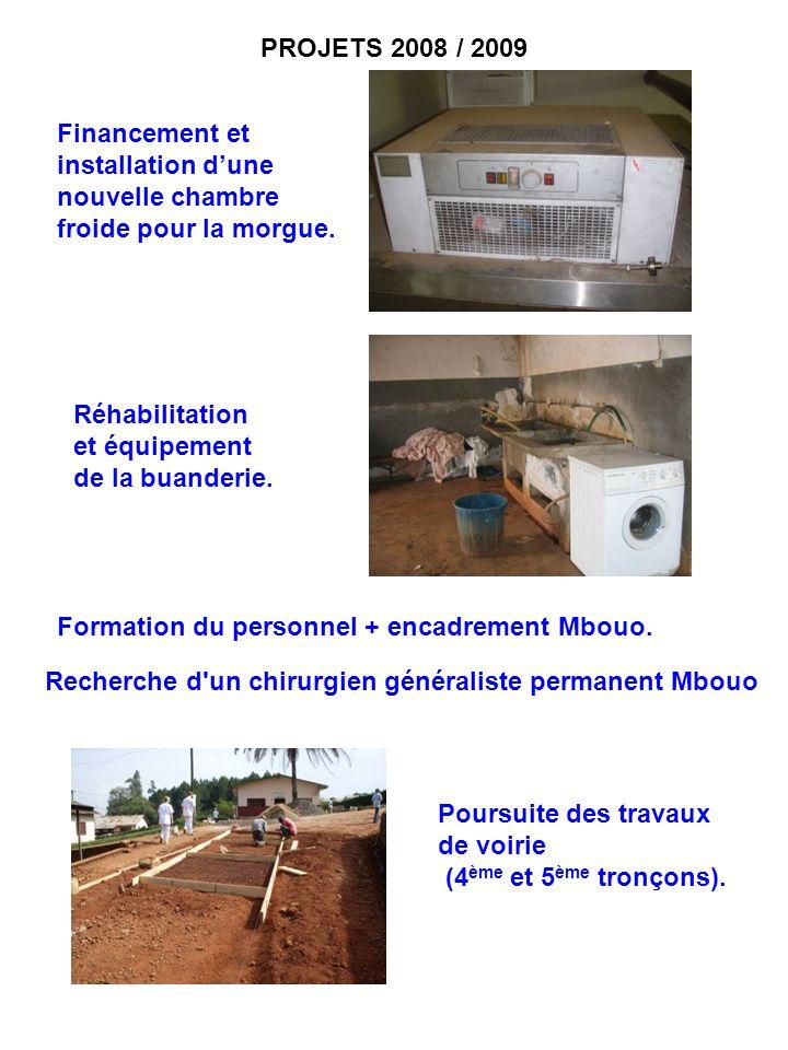 PROJETS 2008 / 2009 Financement et installation d'une nouvelle chambre froide pour la morgue. Réhabilitation.