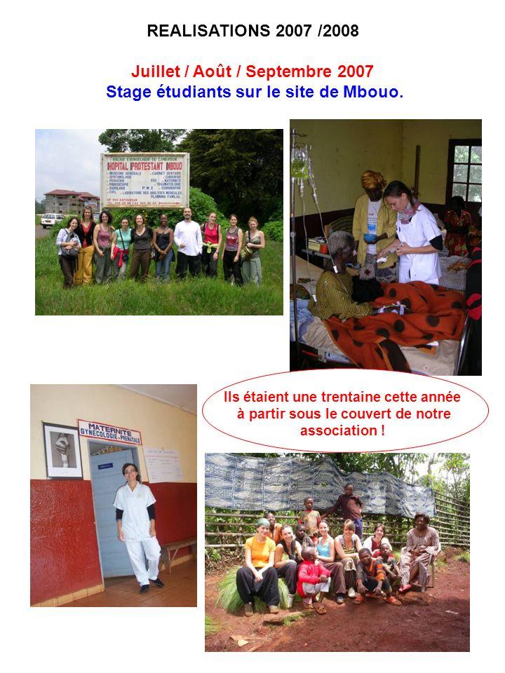 Juillet / Août / Septembre 2007 Stage étudiants sur le site de Mbouo.
