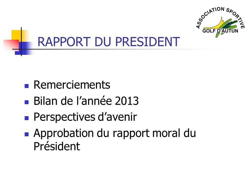 RAPPORT DU PRESIDENT Remerciements Bilan de l'année 2013