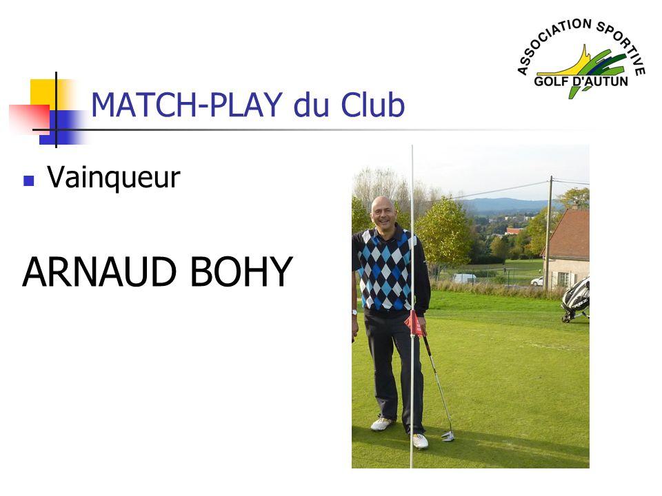 MATCH-PLAY du Club Vainqueur ARNAUD BOHY