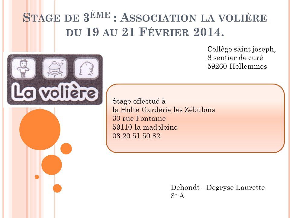 Stage de 3ème : Association la volière du 19 au 21 Février 2014.