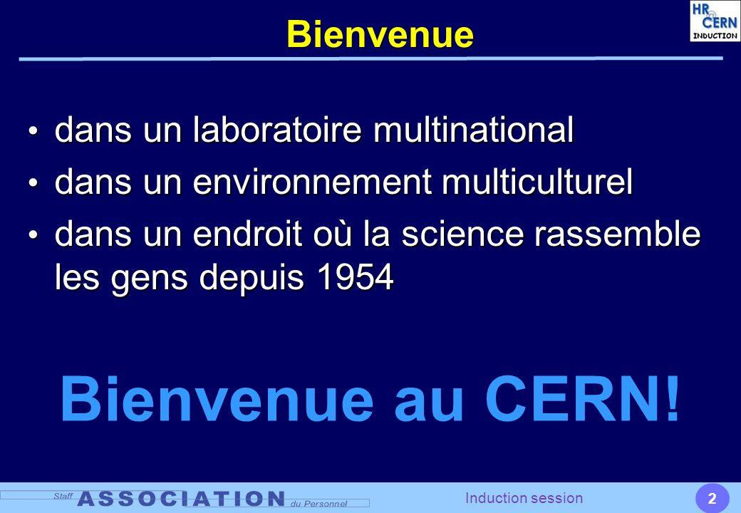 Bienvenue au CERN! Bienvenue dans un laboratoire multinational