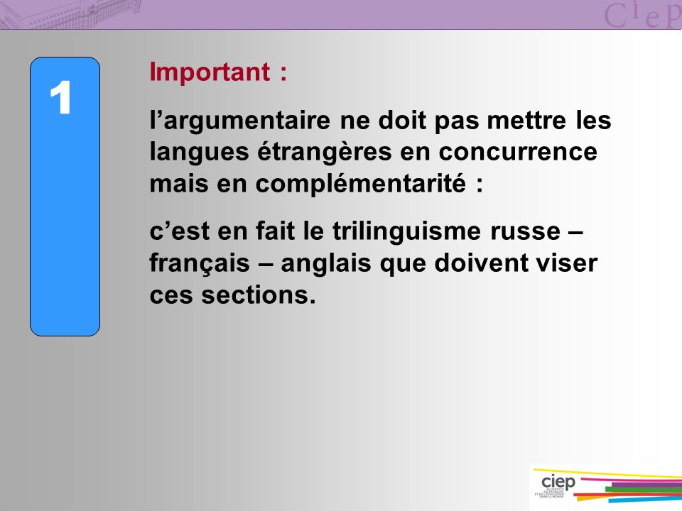 Important : l'argumentaire ne doit pas mettre les langues étrangères en concurrence mais en complémentarité :