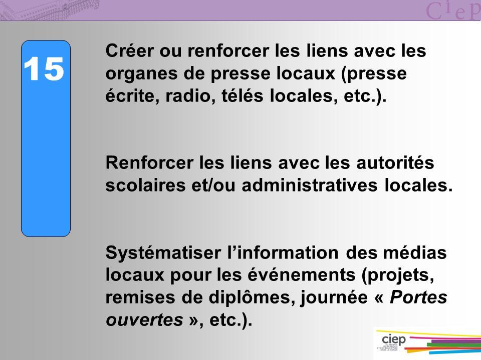 Créer ou renforcer les liens avec les organes de presse locaux (presse écrite, radio, télés locales, etc.).