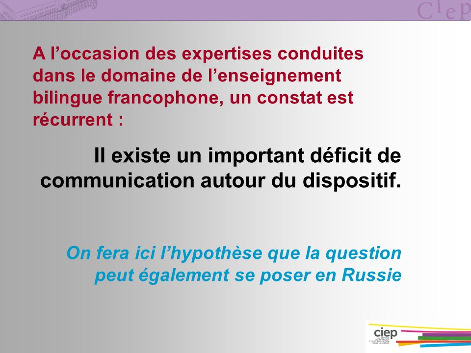 Il existe un important déficit de communication autour du dispositif.