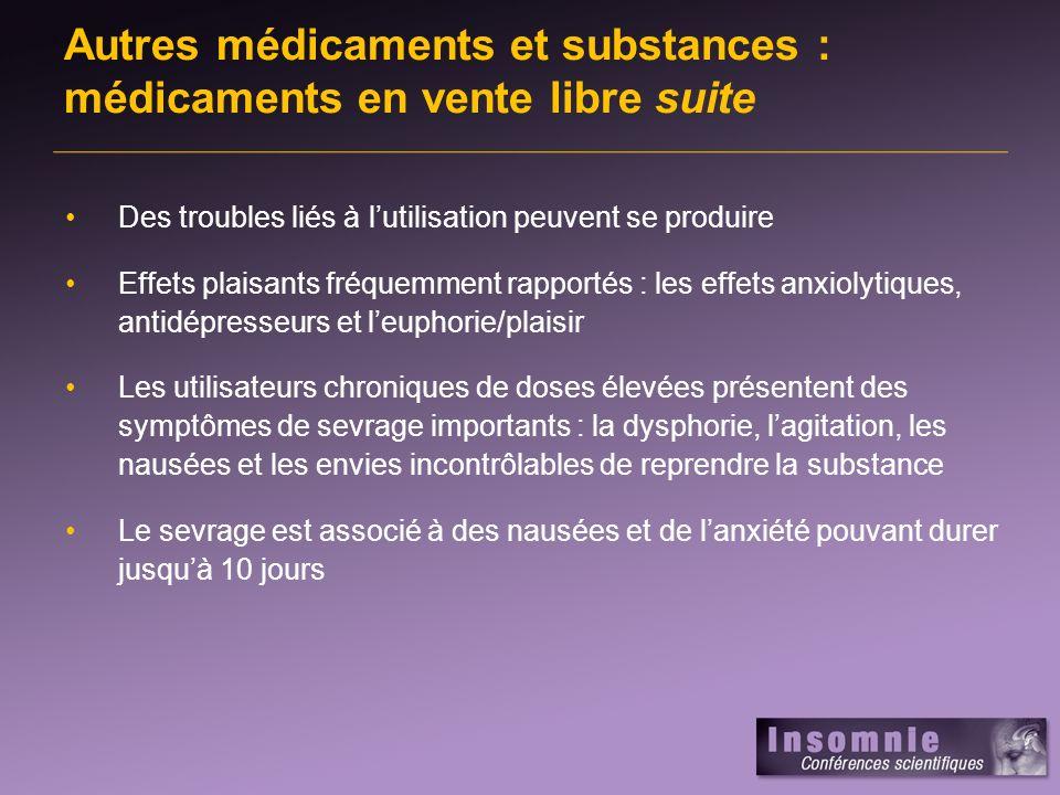 Autres médicaments et substances : médicaments en vente libre suite