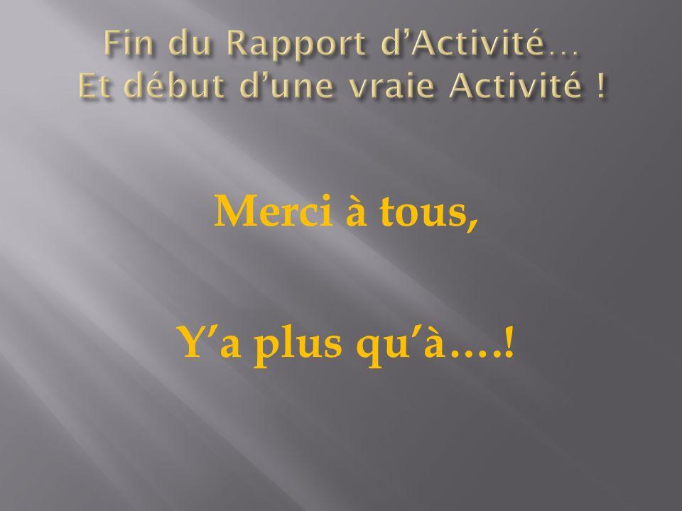 Fin du Rapport d'Activité… Et début d'une vraie Activité !