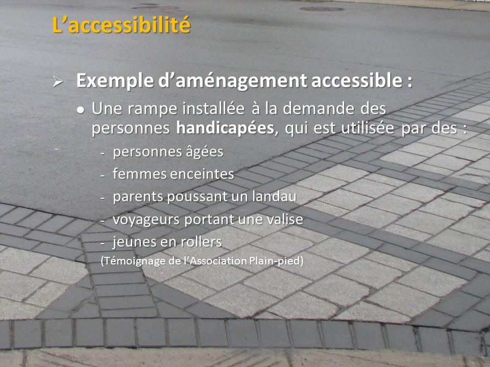 L'accessibilité Exemple d'aménagement accessible :