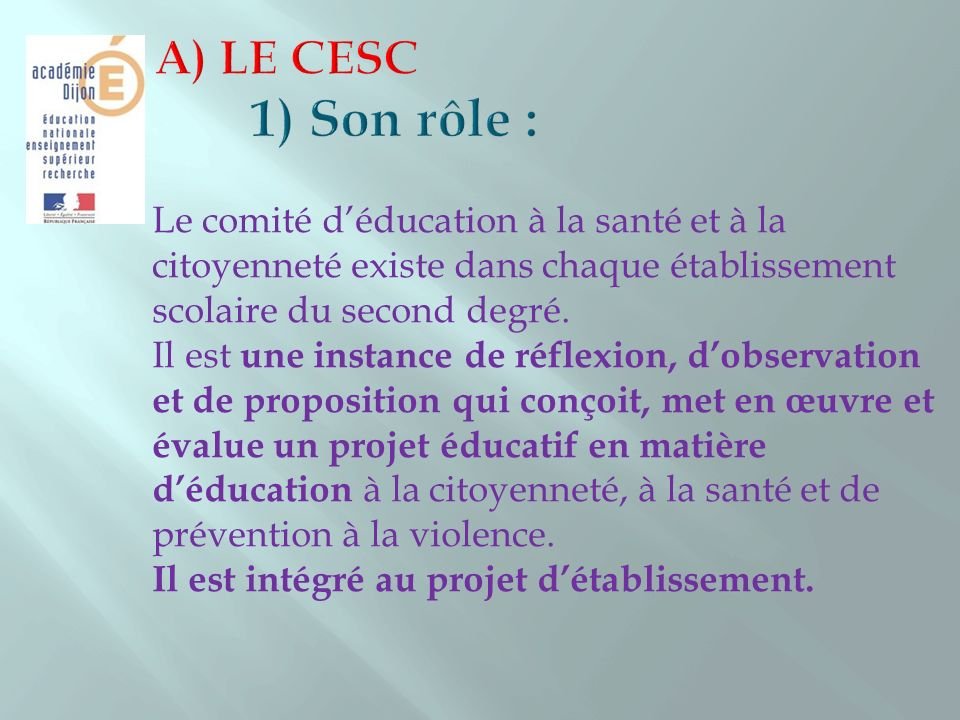 A) LE CESC 1) Son rôle : Le comité d'éducation à la santé et à la