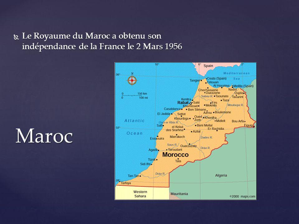 Le Royaume du Maroc a obtenu son indépendance de la France le 2 Mars 1956