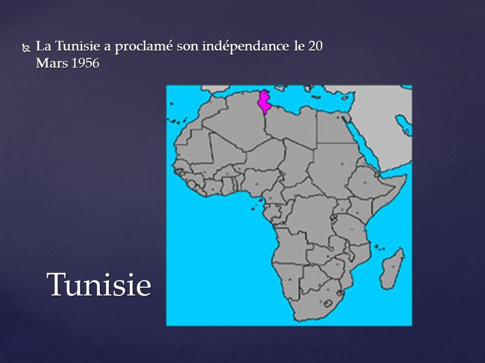 La Tunisie a proclamé son indépendance le 20 Mars 1956