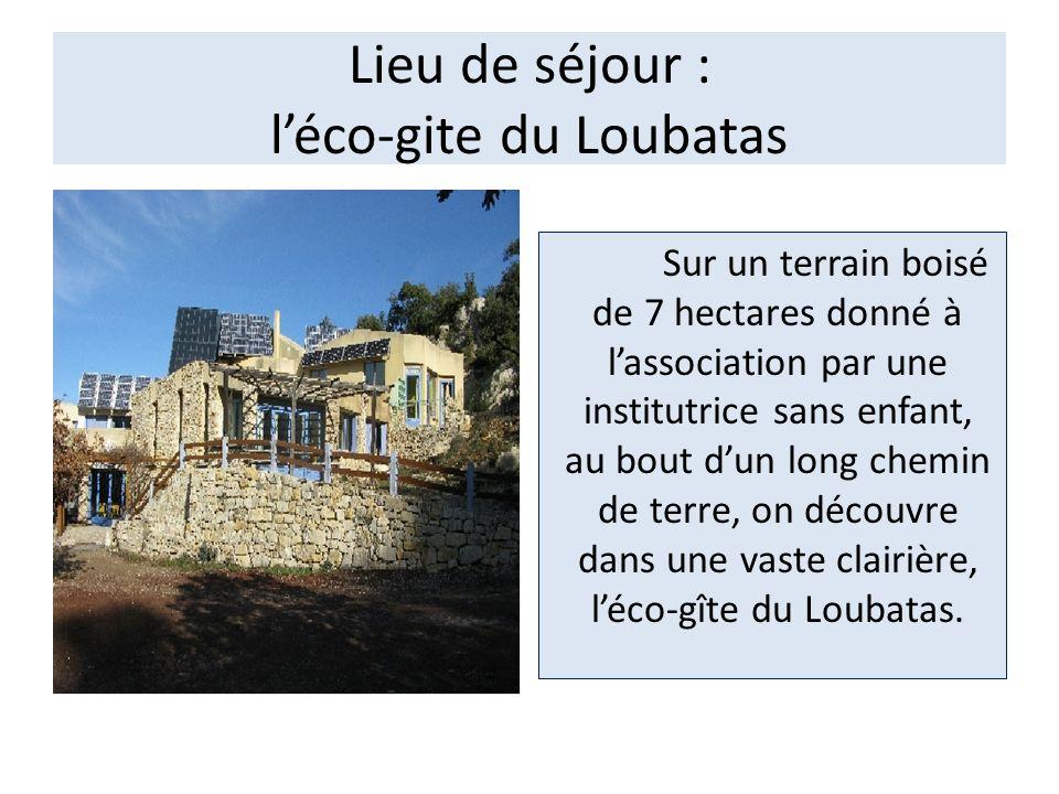 Lieu de séjour : l'éco-gite du Loubatas